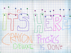 It's here! Crayon Physics Deluxe is done